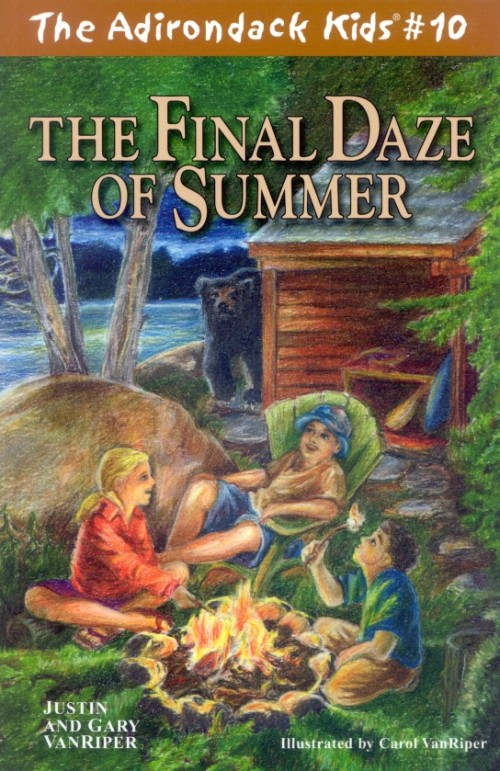 The Adirondack Kids Book 10 The Final Daze of Summer