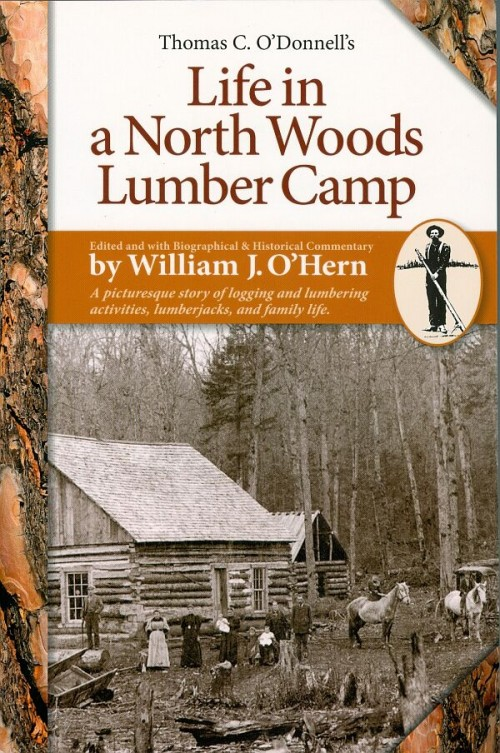 Life in a North Woods Lumber Camp Book