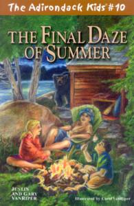 The Adirondack Kids Book 10 The Final Daze of Summer