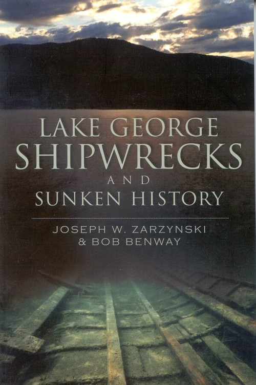 Lake George Shipwrecks and Sunken History Book