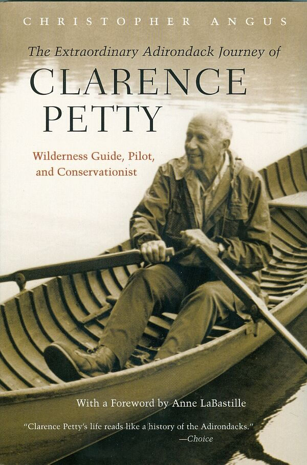 The Extraordinary Adirondack Journey of Clarence Petty Book