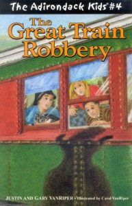 The Adirondack Kids Book 4 The Great Train Robbery