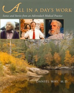 All In A Day's Work Book. Scenes and Stories from an Adirondack Medical Practice