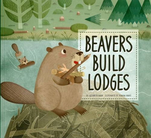 Beavers Build Lodges Book