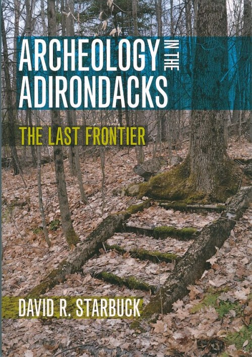 Archeology in the Adirondacks The Last Frontier Book