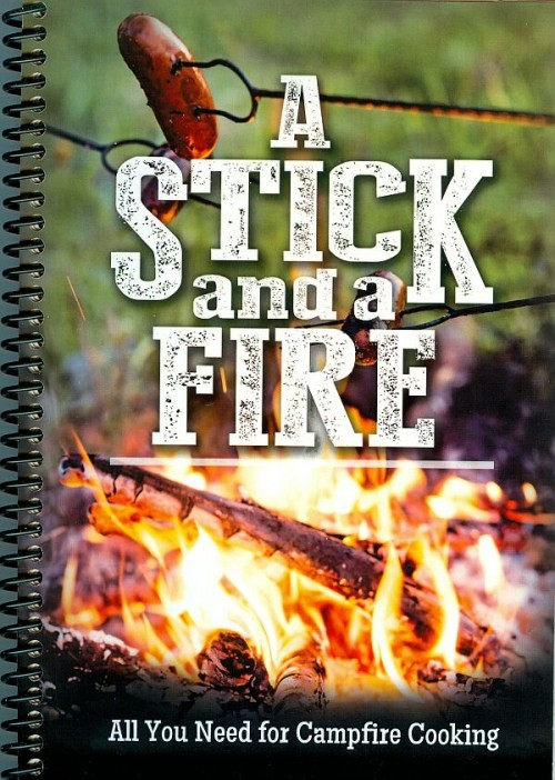 A Stick and a Fire Cookbook